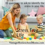Stress-Free Life | Ask yourself these ten questions in order to help you identify stress. #stressfree @stress-free-life #podcast #homeschool #homeschoolpodcast
