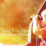 Field Trip Tips | Super charge your field trips with these free planners | #homeschool #podcast #fieldtrips