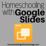 Homeschooling with Google Slides