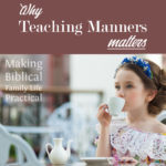 Why Teaching Manners Matters – MBFLP 214