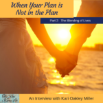 Last week, Kari Oakley Miller shared her story of loss and how it forced her to find a new plan for her family.
