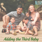 Adding a third baby to your family? Listen in to a mom that has just been there on this podcast episode!