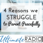 Peaceful Parenting FAIL: 4 Reasons We Struggle to Parent Peacefully