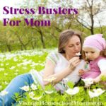 Stress Busters For Mom