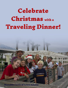 Celebrate Christmas with a traveling dinner by Meredith Curtis and Laura Nolette