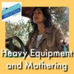 HSHSP Ep 135: Heavy Equipment Moms