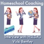 HSHSP Ep 142: Homeschool Coaching, Interview with Vicki Bentley of HSLDA.