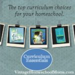 Three Homeschool Curriculum Essentials