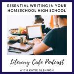 Essential Writing in your Homeschool High School