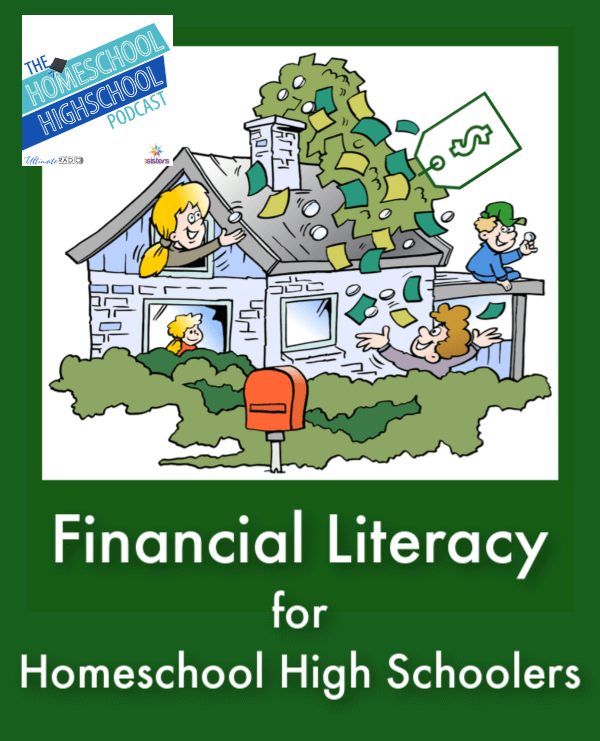 HSHSP Ep 143: Financial Literacy for Homeschool Highschoolers. Teens need life-skills math of Financial Literacy to be well prepared for adulting.
