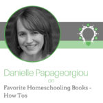 Favorite Homeschooling Books – How Tos