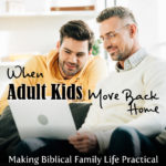When Adult Kids Move Back Home – MBFLP 219