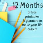 12 Months of FREE Printables and Planners to Make Your Life Easier