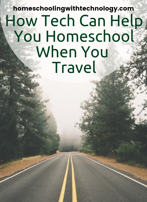 How technology can help you homeschool when you travel
