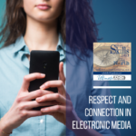 Communication Week 2: Respect and Connection in Electronic Media