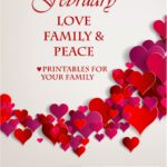 FREE February Love, Family and Peace Printables