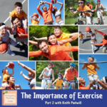 The Importance of Exercise – Part 2 with Keith Pudwill