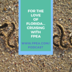 For the Love of Florida…Cruising with FPEA
