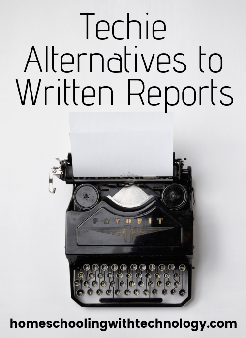 Techie Alternatives to Written Reports