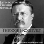 Theordore Roosevelt | A special interview with Charleen Notgorass as she shares about Theodore Roosevelt. In this episode, we will learn some fascinating facts about Theodore Roosevelt, who was homeschooled and his family. #podcast #homeschoolpodcast #notgrass history