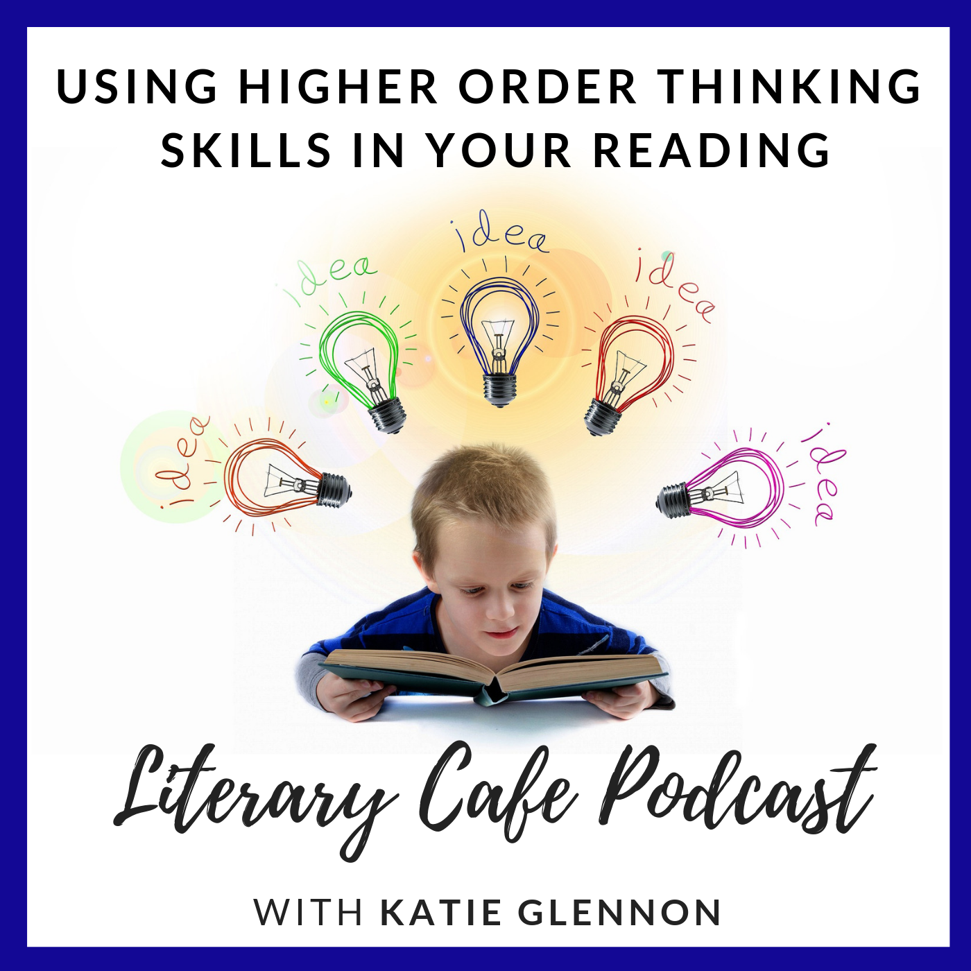 Using Higher Order Thinking Skills in Your Reading with Literary Cafe Podcast #homeschool #homeschooling #literarycafepodcast #reading #higherorderthinkingskills #criticalthinkingskills #languagearts