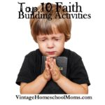 Top 10 Faith Building Activities | Having fun and learning while teaching the faith, yes! Faith building activities are discussed as well as ways to help your children see the spiritual connection between faith and the Bible.  #podcast #homeschoolpodcast
