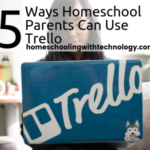 5 Ways Homeschool Parents Can Use Trello