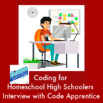 HSHSP Ep 148 Coding for Homeschool High Schoolers, Interview with Paul Drake of Code Apprentice. Coding is an employable skill for Career Exploration credit on the homeschool transcript.