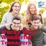 Wacky Wild Wonderful Teenagers