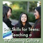 HSHSP Ep 147: Soft Skills for Teens: Teaching a Welcoming Culture. Homeschool Highschool Podcast episode on empowering teens with the soft skills for a kind culture. #HomeschoolHighSchool