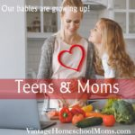 Teens and Moms | I love my teens! Teens and moms have a sacred relationship - or we should! Our babies are growing up! | #podcast #homeschoolpodcast