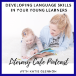 Developing Language Skills in your Young Learner podcast #homeschool #homeschooling #languageskills #languagearts #reading #writing #preschool #elementary #literarycafepodcast #drseuss #rhyming #rhythm #repetition