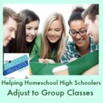 HSHSP Ep 153: Helping Homeschool High Schoolers Adjust to Group Classes