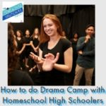 HSHSP Ep 155: How to Handle Drama Camp with Homeschool High Schoolers