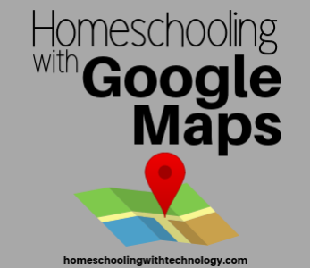 Homeschooling with Google Maps