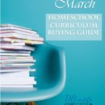 FREE March Homeschool Curriculum Buying Guide