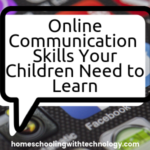 Online communication skills your children need to learn