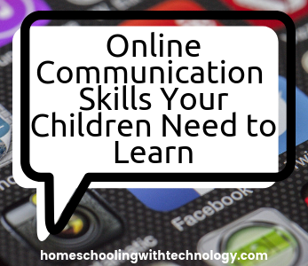 Online Communication Skills Your Children Need to Learn #onlinecommunication #homeschoolpodcast