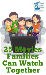 Finish Well Radio, Podcast #084, 25 Movies Families Can Watch Together, with Meredith Curtis, on the Ultimate Homeschool Radio Network