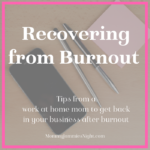 Recovering from Burnout | Tips to Turn Things Around