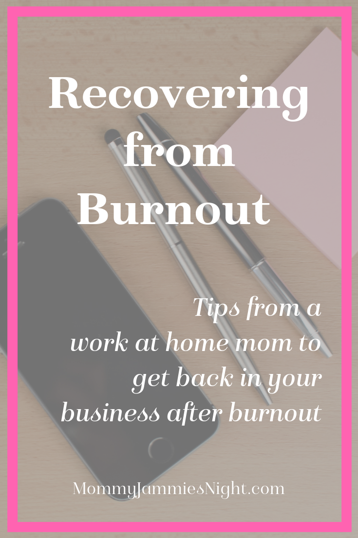 Recovering from Burnout | Tips from a work at home mom to get back in your business after burnout