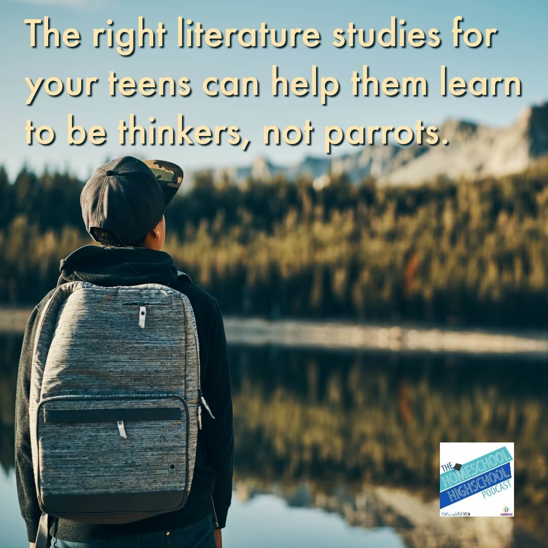 The right literature studies for your teens can help them learn to be thinkers, not parrots. Don't turn your homeschool high schoolers off with overkill studies. Here's how to find the right fit.
