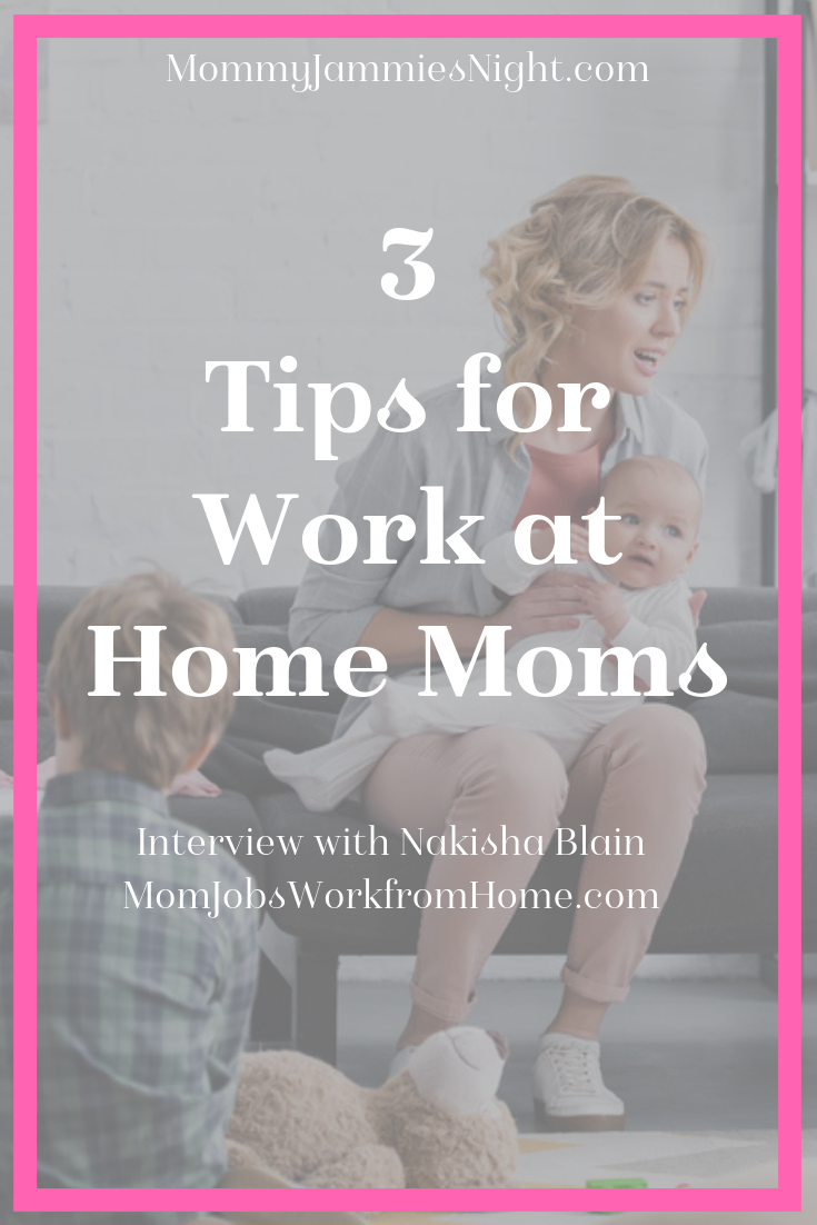 3 Tips for the Work at Home Mom | Interview with Mom Jobs Work from Home