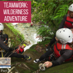 Teamwork:  Wilderness Adventure (Part 2)