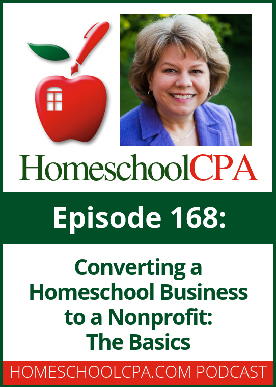 Converting a Homeschool Business to a Nonprofit: The Basics on the Homeschool CPA Podcast #homeschool #homeschoolgroup #podcast