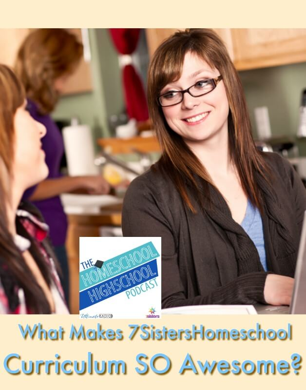 HSHSP Ep 157: What Makes 7 Sisters Homeschool Curriculum Awesome? How and why to choose homeschool high school curriculum from 7SistersHomeschool.com #HomeschoolHighSchool #HomeschoolCurriculum