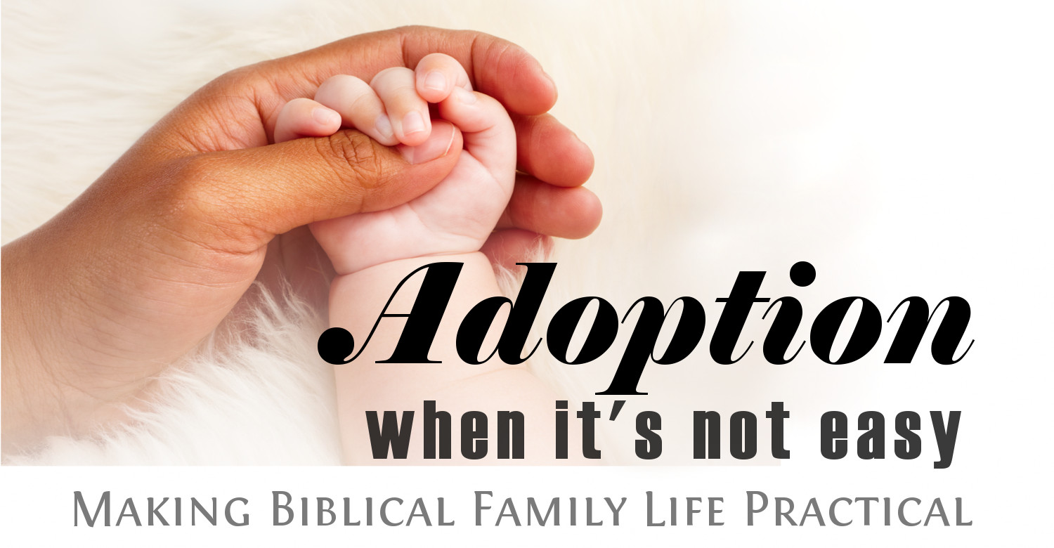 Adoption When It's Not Easy