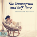 , I barely know anything about The Enneagram, but I am passionate about self-care. Keri comes this week to help us! #podcast #enneagram
