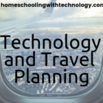 Technology and Travel Planning with your children