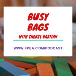 Busy Bags with Cheryl Bastian